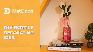 DIY Bottle Decoration Idea | MET DAAN