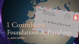 2/19/2017; 1 Corinthians: Foundations & Buildings; Rev. John Dehne; 9:15svc