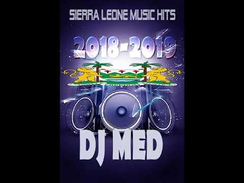 SIERRA LEONE MUSIC (2018/2019 MEGAMIX BY DJ MED