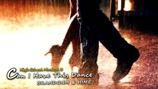 HSM3: Can I Have This Dance Duet (Full Version) BrandonM, Hime