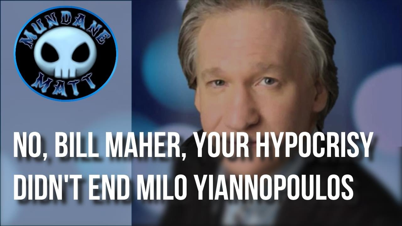 maxresdefault news] no, bill maher, your hypocrisy didn't end milo yiannopoulos