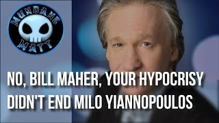 [News] No, Bill Maher, your hypocrisy didn't end Milo Yiannopoulos