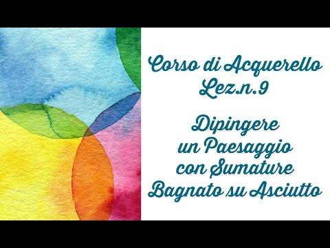 Corso di Acquerello,Lez.n.9 :Dipingere  Sfumando Bagnato su Asciutto (Arte per Te)