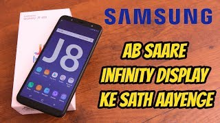 Samsung Galaxy J8 Unboxing & First Look, Specs, Camera Price and More