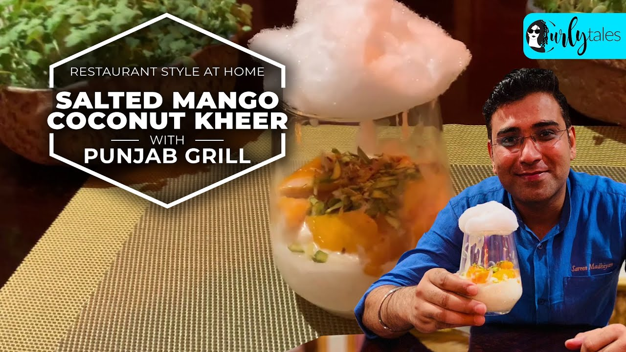 Restaurant Style At Home- Ep 12- Punjab Grill's Salted Mango Coconut Kheer  | Curly Tales