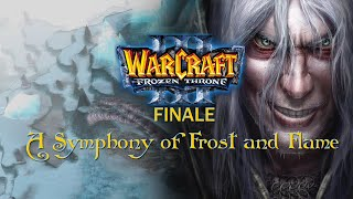 (FINALE!) A Symphony of Frost and Flame | WarCraft III: The Frozen Throne #022