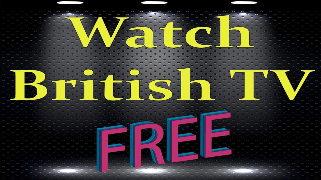 watch british tv channels online free