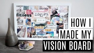 MY 2019 VISION BOARD AND HOW TO MAKE YOUR OWN!