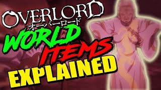 OVERLORD's OP World Class Items Explained | How Over Powered Were World Class Items