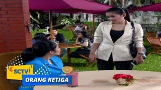 Video Highlight Orang Ketiga - Episode 123 download MP3, 3GP, MP4, WEBM, AVI, FLV Juni 2018