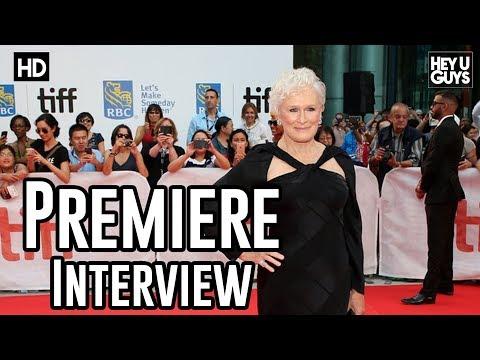 Glenn Close | The Wife Premiere Interviews | TIFF17