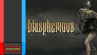 Developer Spotlight | Blasphemous | The Game Kitchen & Team17 | Nintendo Switch