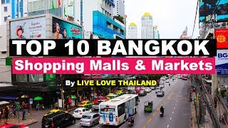 Top 10 Shopping Malls & Markets in Bangkok #livelovethailand