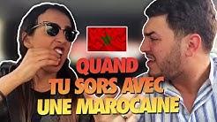 Quand tu sors avec une Marocaine