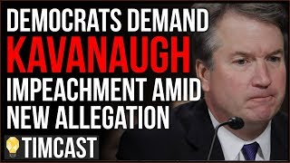 Tim Pool Democrats DEMAND Brett Kavanaugh Be Impeached Amid ANOTHER 30 year Old Allegation, It Will