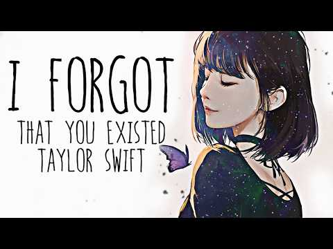 Nightcore → I Forgot That You Existed ♪ (Taylor Swift) LYRICS ✔︎
