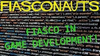 Fiasco in Game Development - Fiasconauts