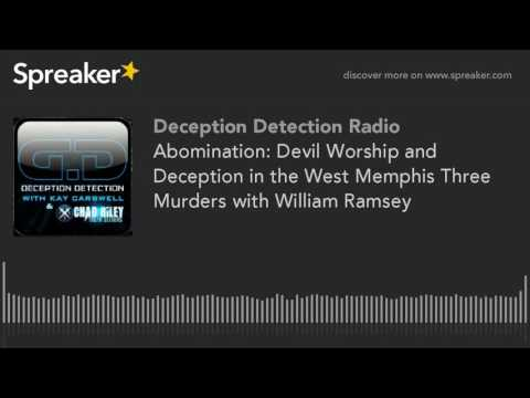 Abomination: Devil Worship and Deception in the West Memphis Three Murders with William Ramsey