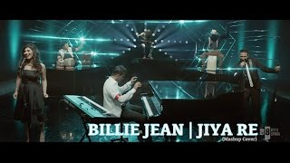 Billie Jean | Jiya Re (Mashup Cover) - Aakash Gandhi (ft Ash King & Shashaa Tirupati)