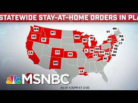 More states announce lock down orders as coronavirus task force warns 100K-200K may die | MSNB