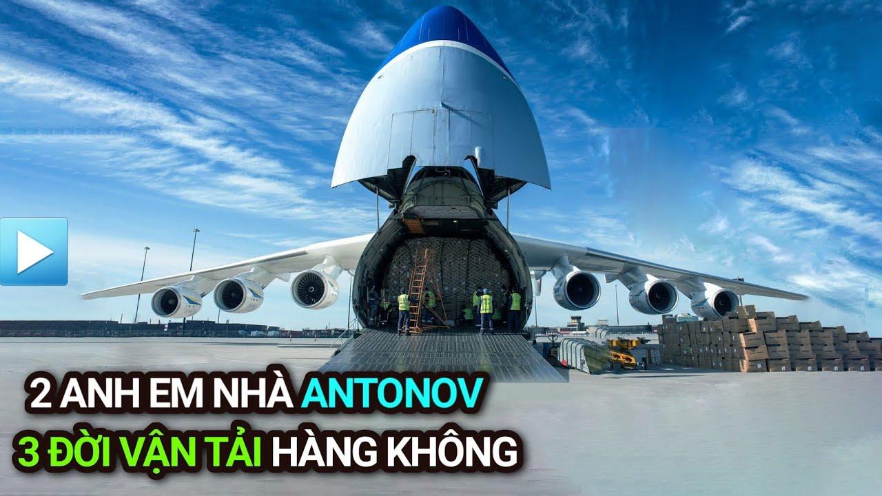 2 anh em nhà Antonov – 3 đời vận tải hàng không