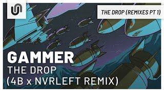 Gammer - THE DROP (4B x NvrLeft Remix)