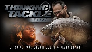 Thinking Tackle Online Episode 2 - Simon Scott & Mark Bryant | Korda Carp Fishing 2018