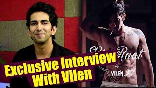 Download lagu Ek Raat singer Vilen's candid Exclusive Interview; Watch Video   FilmiBeat