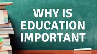 Why Is Education Important? शिक्षा महत्वपूर्ण क्यों है?