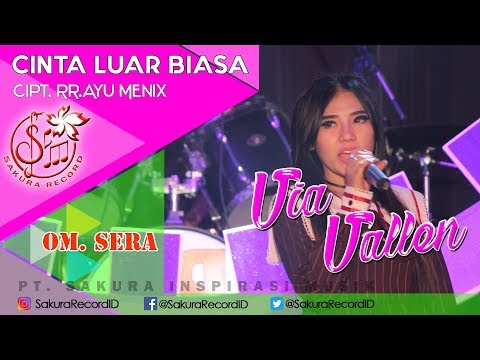 Via Vallen - Cinta Luar Biasa - OM.SERA ( Official Music Video)