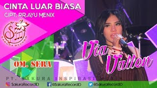 Video Via Vallen - Cinta Luar Biasa - OM.SERA ( Official Music Video) download MP3, 3GP, MP4, WEBM, AVI, FLV Agustus 2018