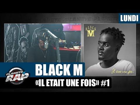 """Planète Rap - Black M """"Il était une fois"""" #Lundi"""