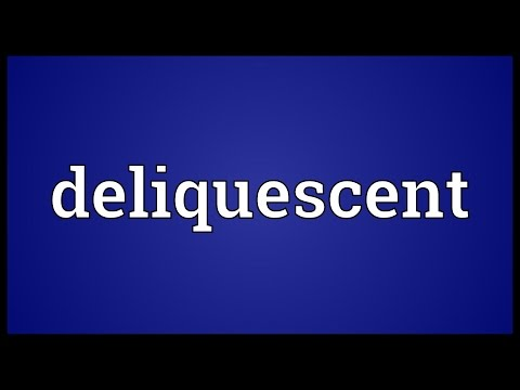 Deliquescent Meaning