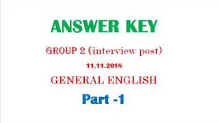 GROUP 2(11 11 18) - GENERAL ENGLISH ANSWER KEY - PART 1