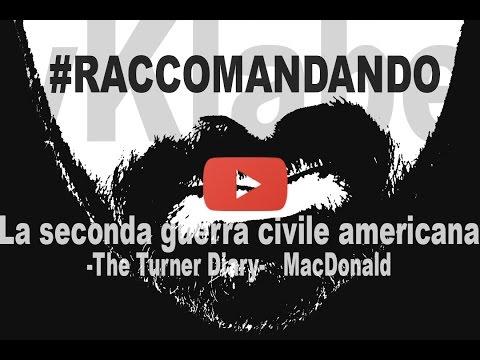 "#Raccomandando ""La seconda guerra civile americana"", Andrew Macdonald (The Turner Diaries)"