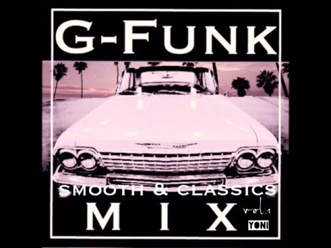 G-Funk Gangsta-Rap  Smooth & Classics MIX vol.1