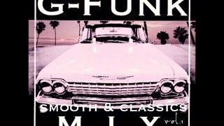 G-Funk Gangsta-Rap  Smooth & Classics MIX vol.1