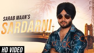 Sardarni | (Full Song) | Sarab Maan | New Punjabi Songs 2019 | Latest Punjabi Songs 2019