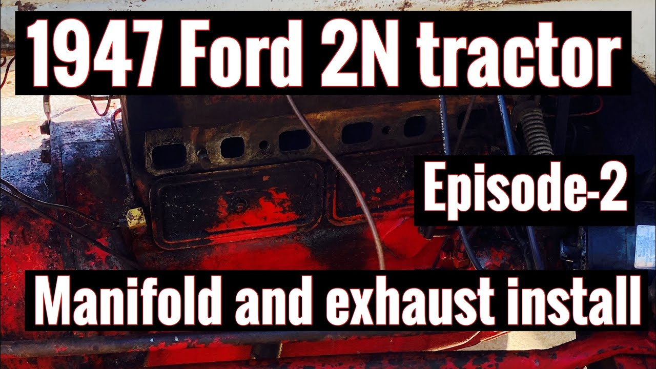 ford 2n tractor manifold and exhaust install