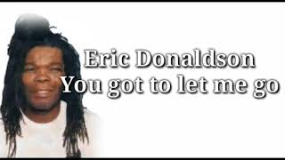 Gambar cover Eric Donaldson - You have to let me go official lyrics
