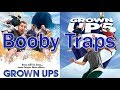 Grown Ups 1 & 2: Booby Traps (Music Video)