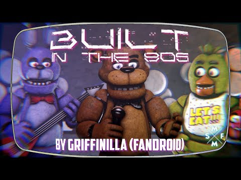 [SFM FNaF] BUILT IN THE 80S   Song Animation