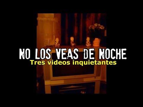 NO LOS VEAS DE NOCHE | Tres videos inquietantes