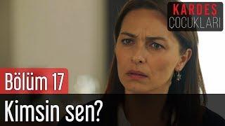 Kardeş Çocukları 17. Bölüm (Sezon Finali) -  Kimsin Sen?