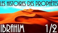 L'histoire du prophète Ibrahim en français vf - Partie 1/2 - VF par Voix Offor Islam