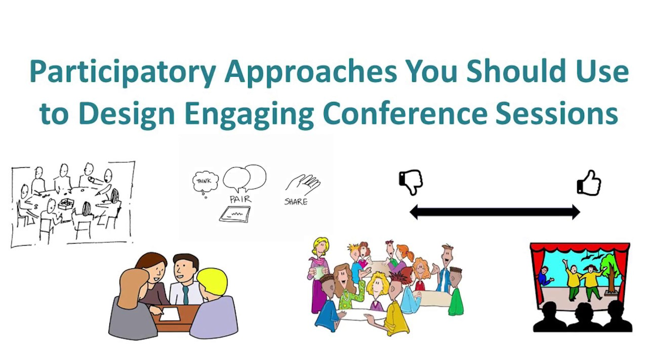 Participatory Approaches You Should Use to Design Engaging Conference  Sessions