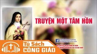 Truyện Một Tâm Hồn - Tự Thuật Thánh Teresa Hài Đồng Giêsu