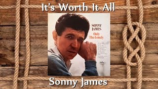 Sonny James - Its Worth It All (Stereo) YouTube Videos