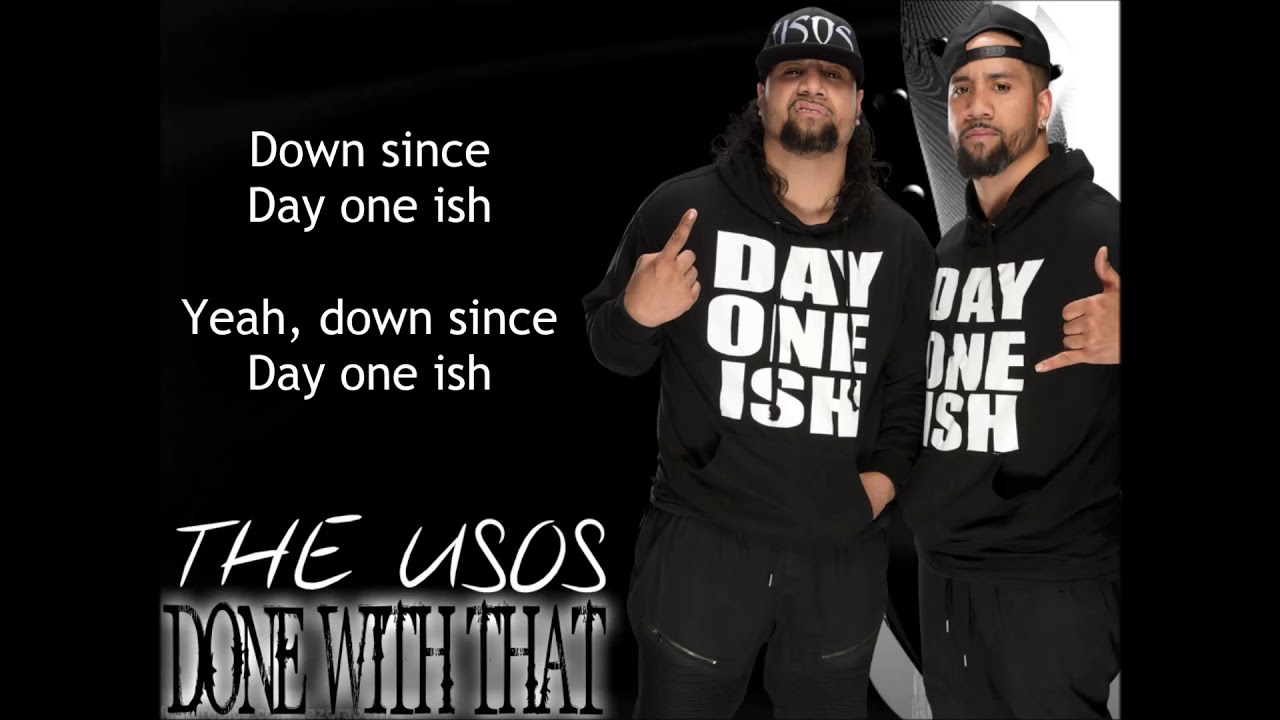 The usos wwe theme done with that day one remix lyrics - The usos theme song so close now ...
