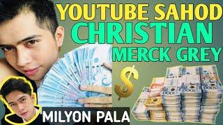 "Latest Youtube Sahod ni""CHRISTIAN MERCK GREY""|Estimated Channel Insight"